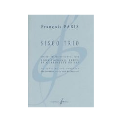 Paris - Sisco trio pour soprano, flûte et clarinette