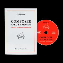 Composer avec le monde : 7 notes pour se comprendre - Patrick Dheur